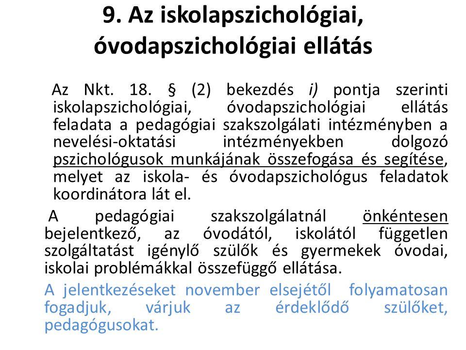 9.Az iskolapszichológiai, óvodapszichológiai ellátás Az Nkt.