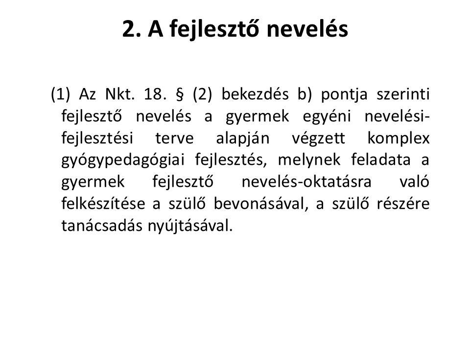 2.A fejlesztő nevelés (1) Az Nkt. 18.