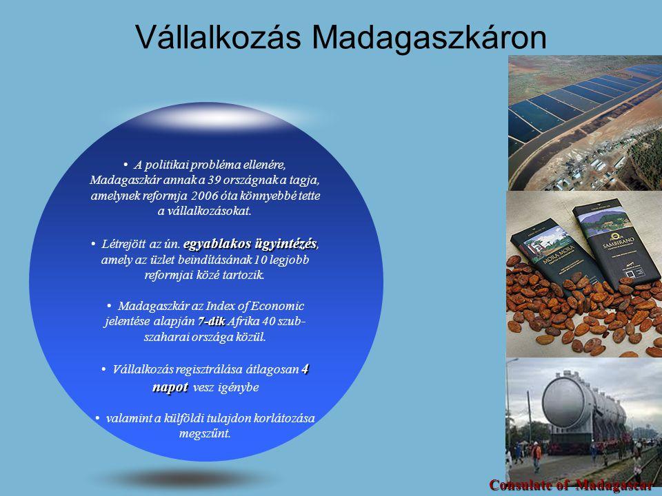 Lehetőségek Madagaszkáron Legfontosabb szektorok: • Turizmus • Mezőgazdaság • Bányászat • Könnyűipar • Infrastruktúra • Információs és kommunikációs technológia 1 EUR= 2 850 MGA Consulate of Madagascar