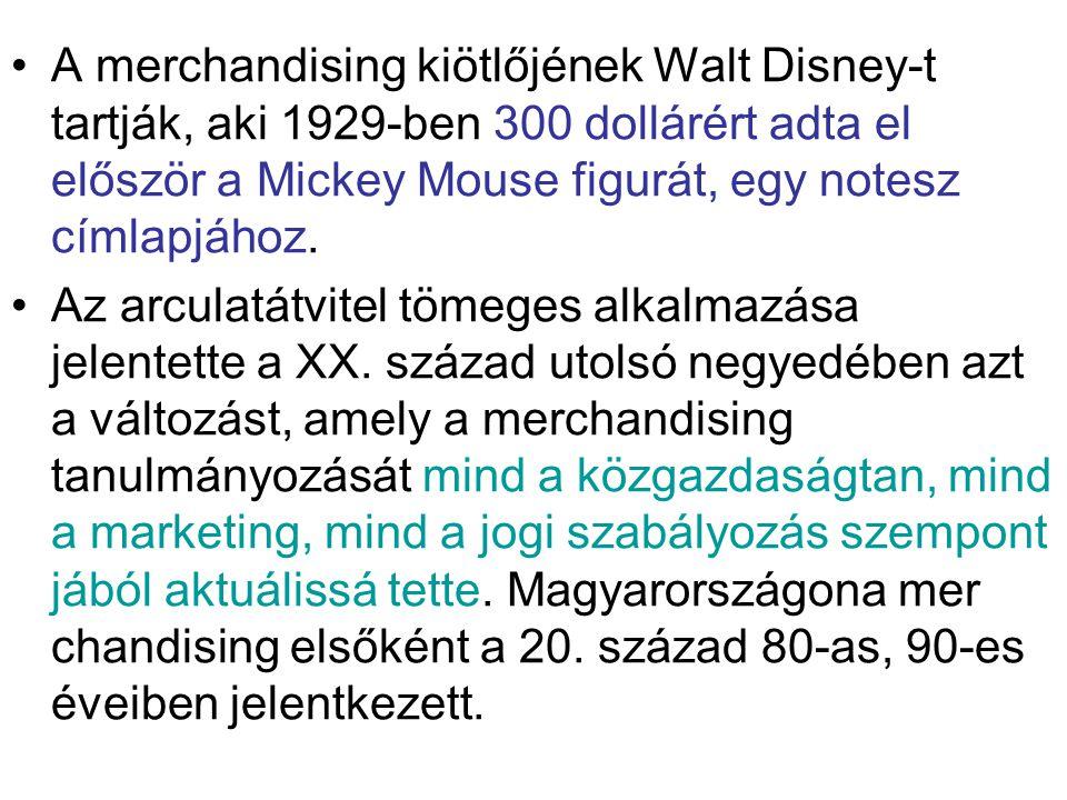 •A merchandising kiötlőjének Walt Disney-t tartják, aki 1929-ben 300 dollárért adta el először a Mickey Mouse figurát, egy notesz címlapjához. •Az arc