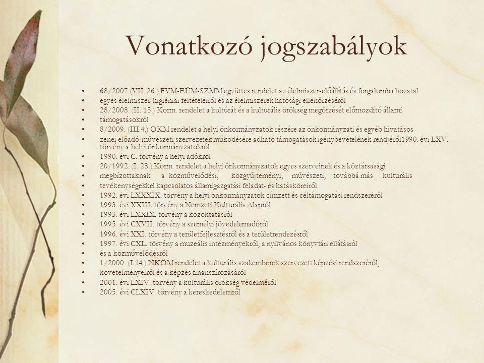 Vonatkozó jogszabályok •68/2007 (VII. 26.) FVM-EÜM-SZMM együttes rendelet az élelmiszer-előállítás és forgalomba hozatal •egyes élelmiszer-higiéniai f