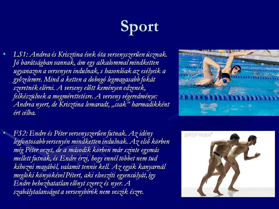 Sport •LS1: Andrea és Krisztina évek óta versenyszerűen úsznak. Jó barátságban vannak, ám egy alkalommal mindketten ugyanazon a versenyen indulnak, s