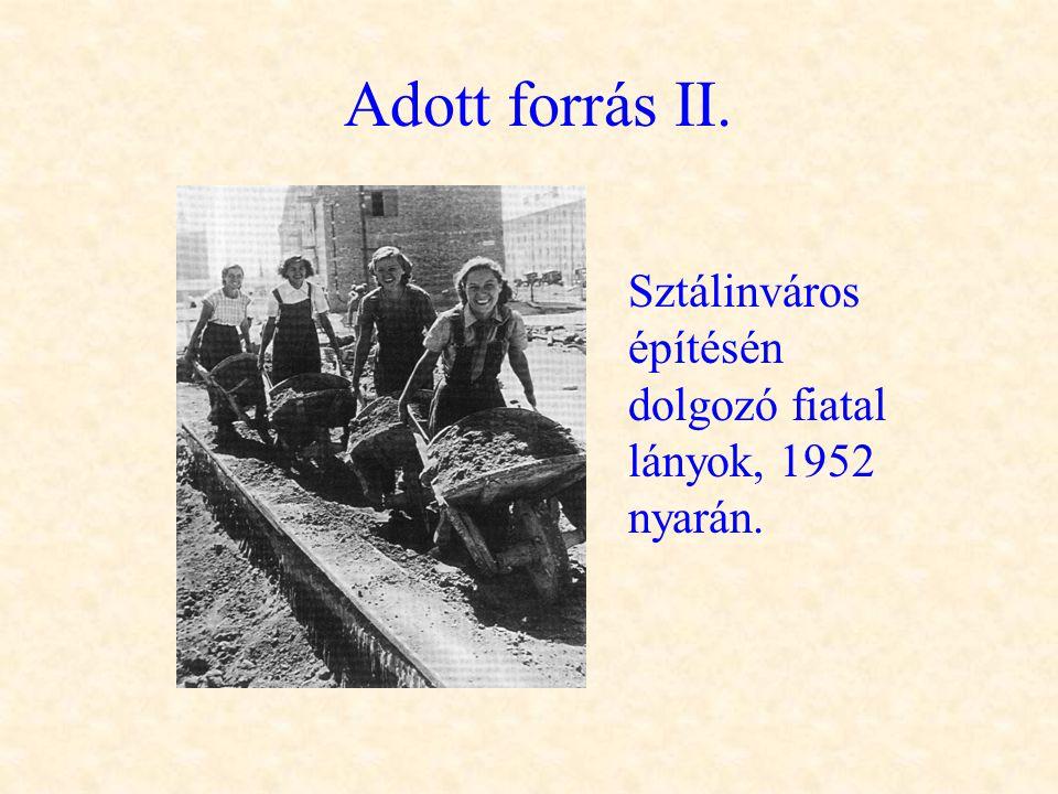 Adott forrás II. Sztálinváros építésén dolgozó fiatal lányok, 1952 nyarán.