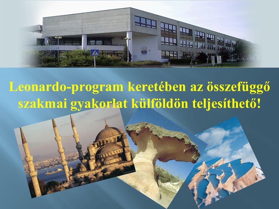 Leonardo-program keretében az összefüggő szakmai gyakorlat külföldön teljesíthető!