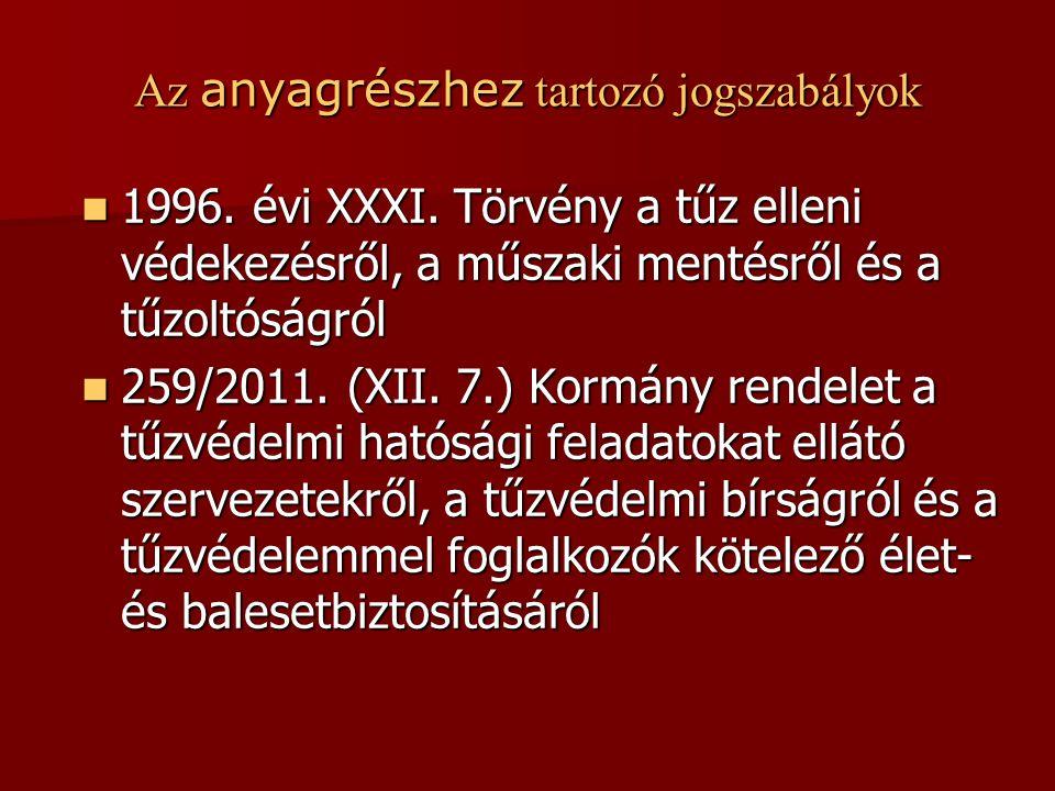 Az anyagrészhez tartozó jogszabályok  1996. évi XXXI.