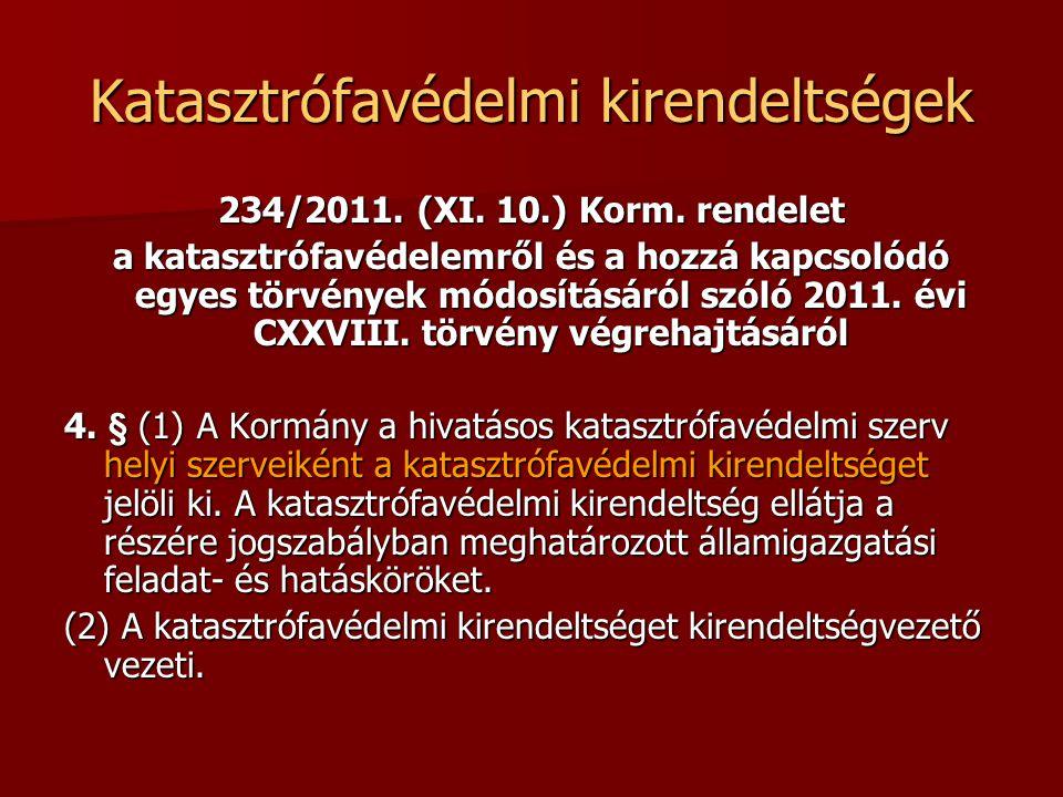 Katasztrófavédelmi kirendeltségek 234/2011. (XI. 10.) Korm.