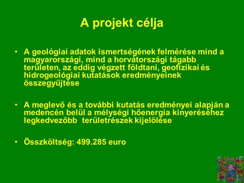 A projekt célja •A geológiai adatok ismertségének felmérése mind a magyarországi, mind a horvátországi tágabb területen, az eddig végzett földtani, geofizikai és hidrogeológiai kutatások eredményeinek összegyűjtése •A meglevő és a további kutatás eredményei alapján a medencén belül a mélységi hőenergia kinyeréséhez legkedvezőbb területrészek kijelölése •Összköltség: 499.285 euro