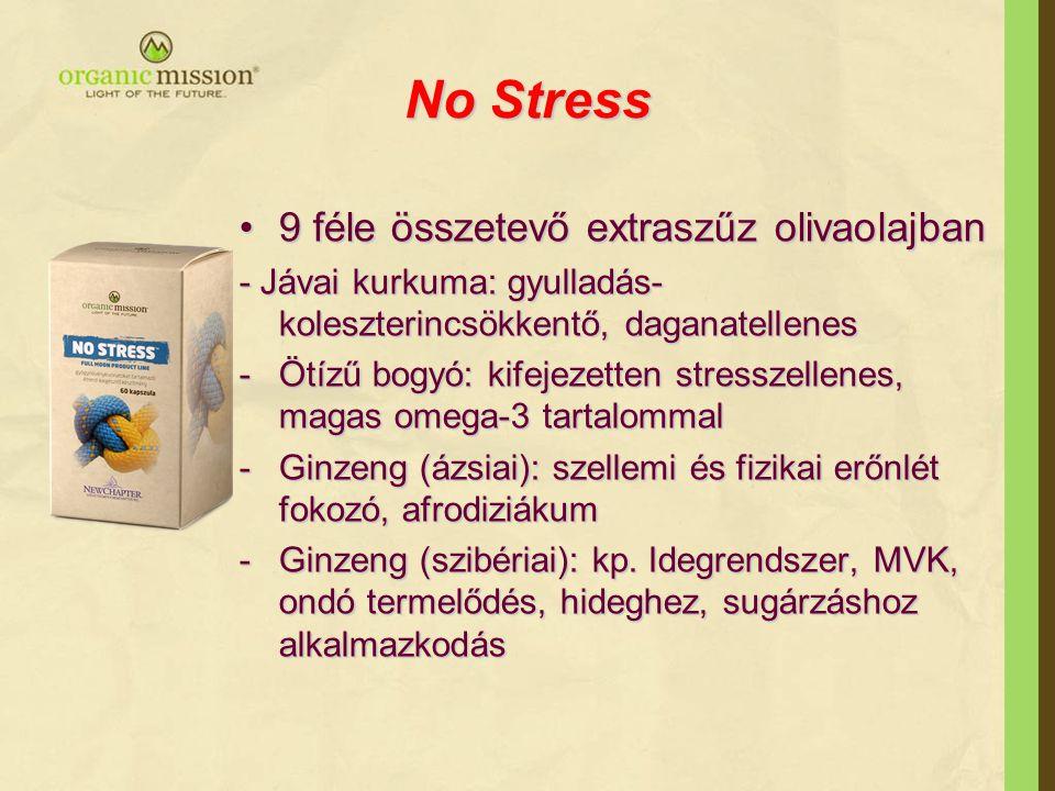 No Stress •9 féle összetevő extraszűz olivaolajban - Jávai kurkuma: gyulladás- koleszterincsökkentő, daganatellenes -Ötízű bogyó: kifejezetten stressz