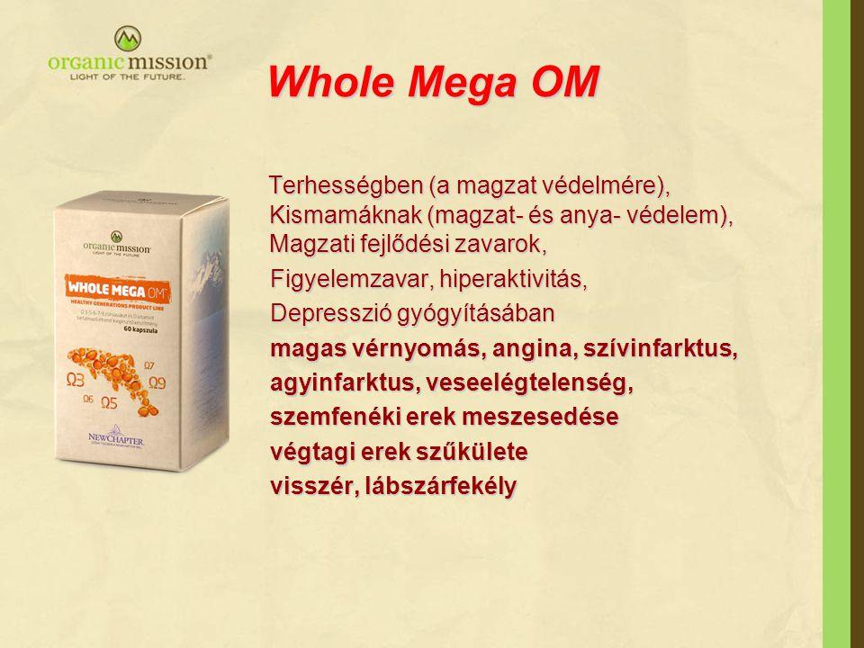 Whole Mega OM Terhességben (a magzat védelmére), Kismamáknak (magzat- és anya- védelem), Magzati fejlődési zavarok, Terhességben (a magzat védelmére),