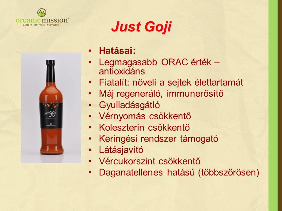 Just Goji •Hatásai: •Legmagasabb ORAC érték – antioxidáns •Fiatalít: növeli a sejtek élettartamát •Máj regeneráló, immunerősítő •Gyulladásgátló •Vérny
