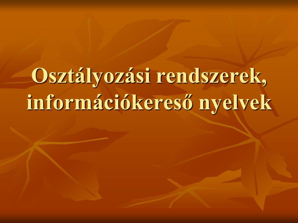 Osztályozási rendszerek, információkereső nyelvek