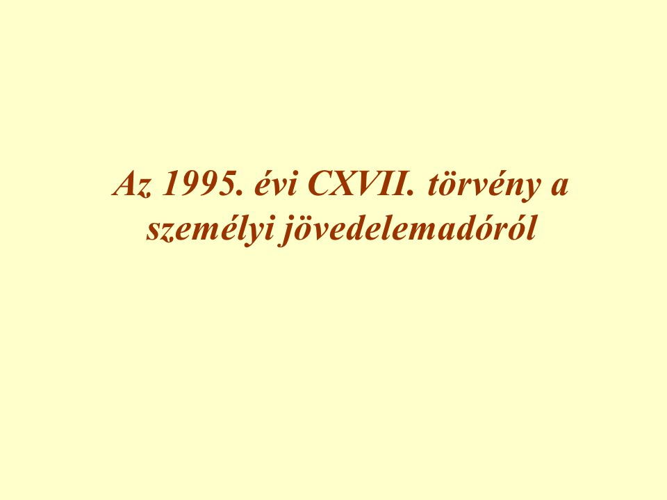 Külön adózó jövedelmek 1.Vagyonátruházás •Ingó vagyontárgy átruházásából származó jövedelem: 58.