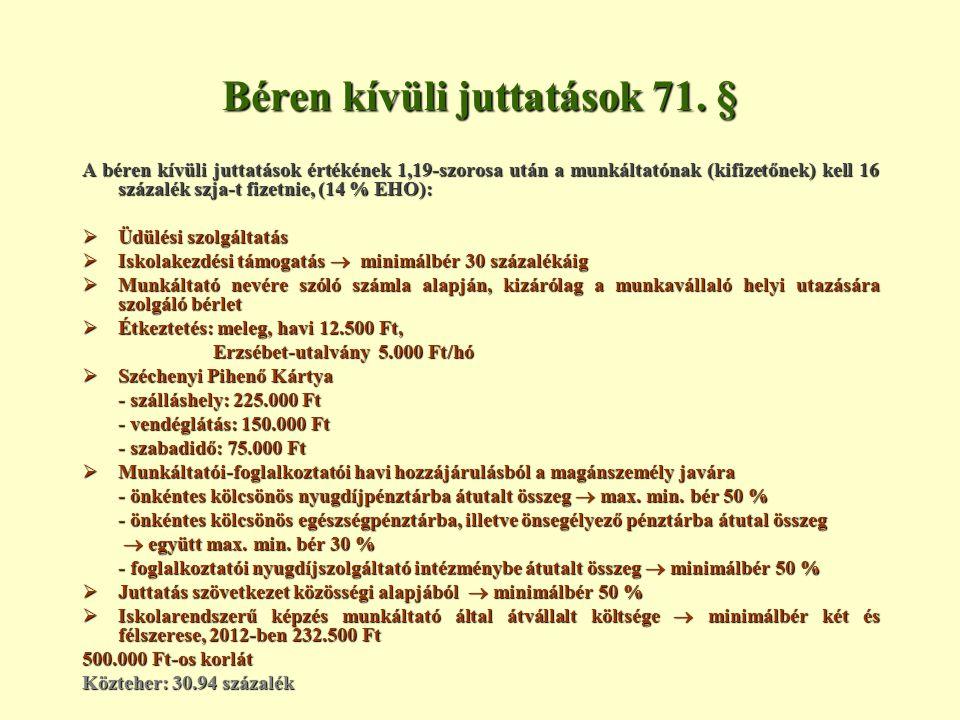 Béren kívüli juttatások 71.