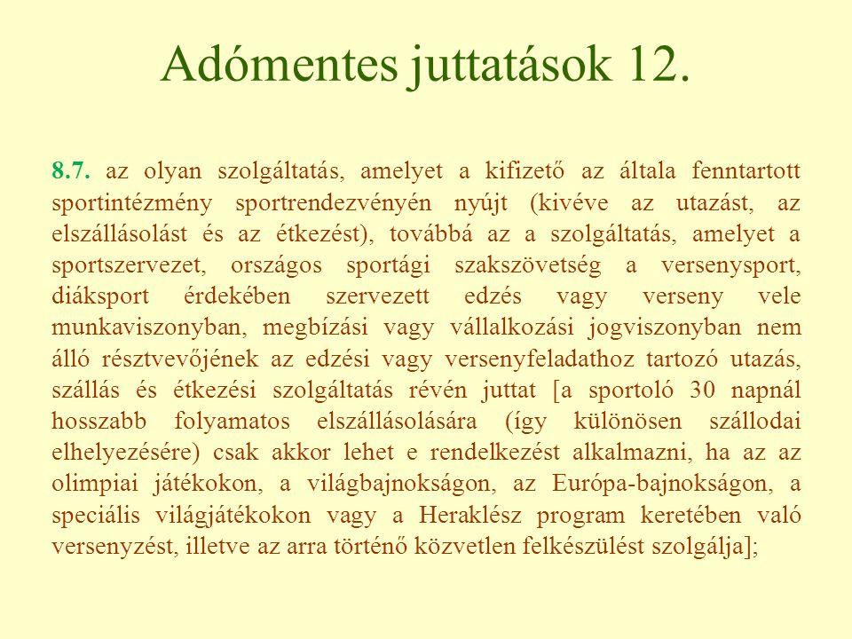 Adómentes juttatások 12.8.7.