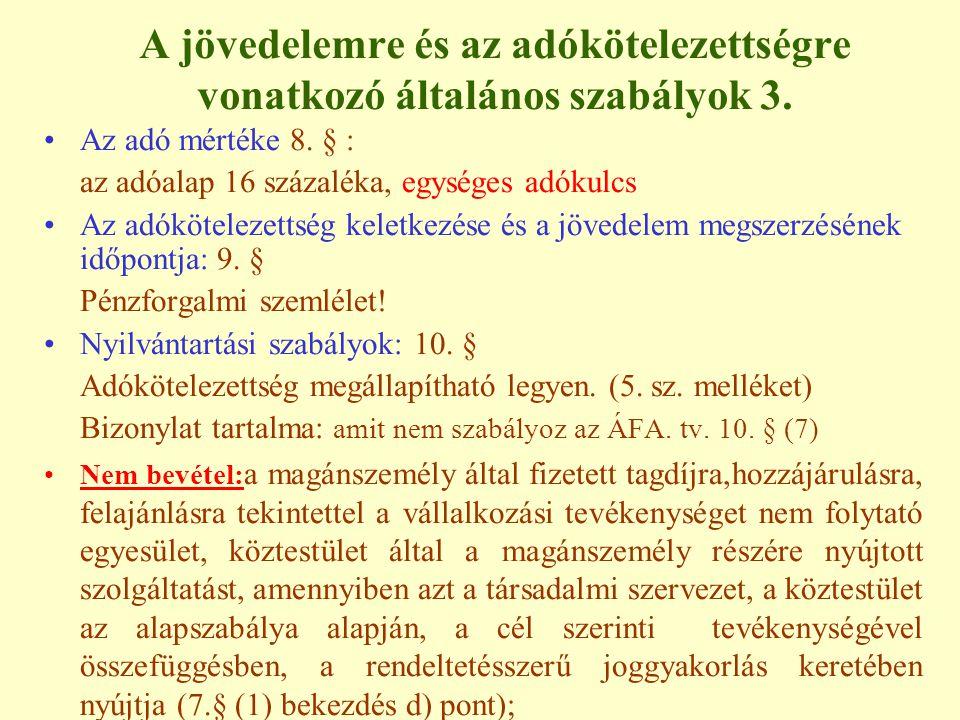 Adómentes juttatások 8.8. A nem pénzben kapott juttatások közül adómentes: 8.1.