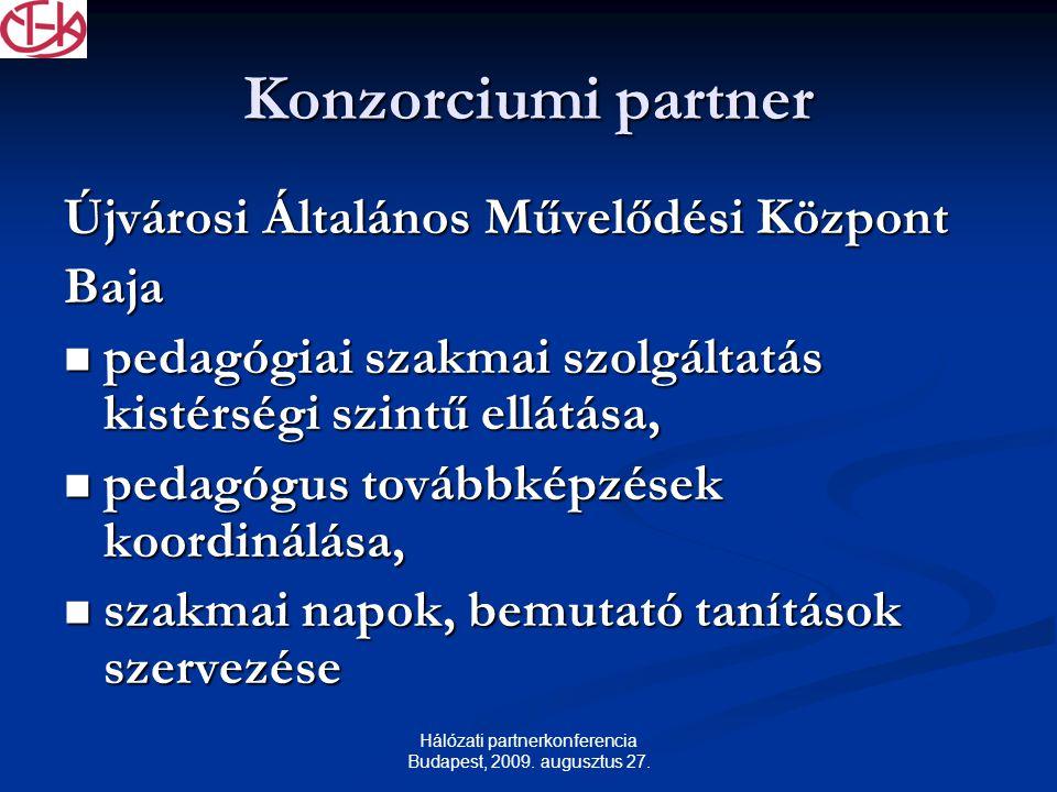 Hálózati partnerkonferencia Budapest, 2009. augusztus 27.