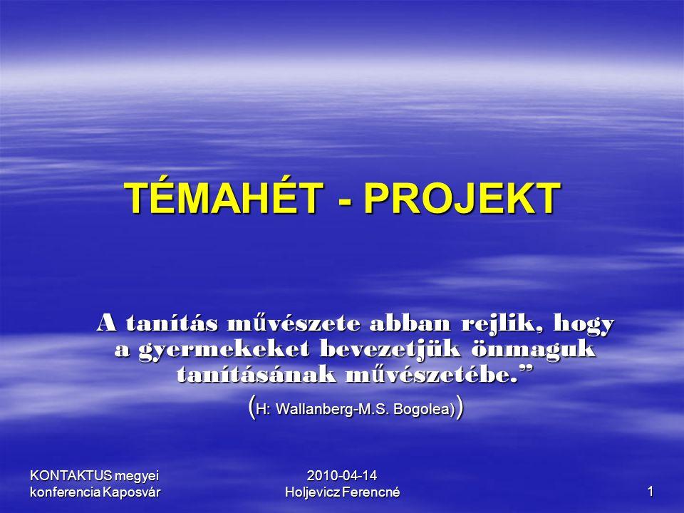 KONTAKTUS megyei konferencia Kaposvár 2010-04-14 Holjevicz Ferencné22 A projektterv tartalma  Cím, alcím  Kiknek a számára készült  Időtartama  Javasolt időkerete: tanórai, tanórán kívüli, óvodán, iskolán kívüli  Résztvevők, közreműködők  A megvalósításhoz szükséges erőforrások: tárgyi, pénzügyi, humán  Célok  Kiemelt fejlesztési területek  Szükséges előzetes tudás  Elvárt eredmények, sikerkritériumok  Javaslatok az előkészítő munkához  PROJEKTHÁLÓ: célok, fejlesztési területek, tevékenységek, munkaformák, módszerek MŰVELTSÉGTERÜLETENKÉNT/TANTÁRGYANGÉNT  A tanulóknak kiadott feladatok, részfeladatok teljes szövege