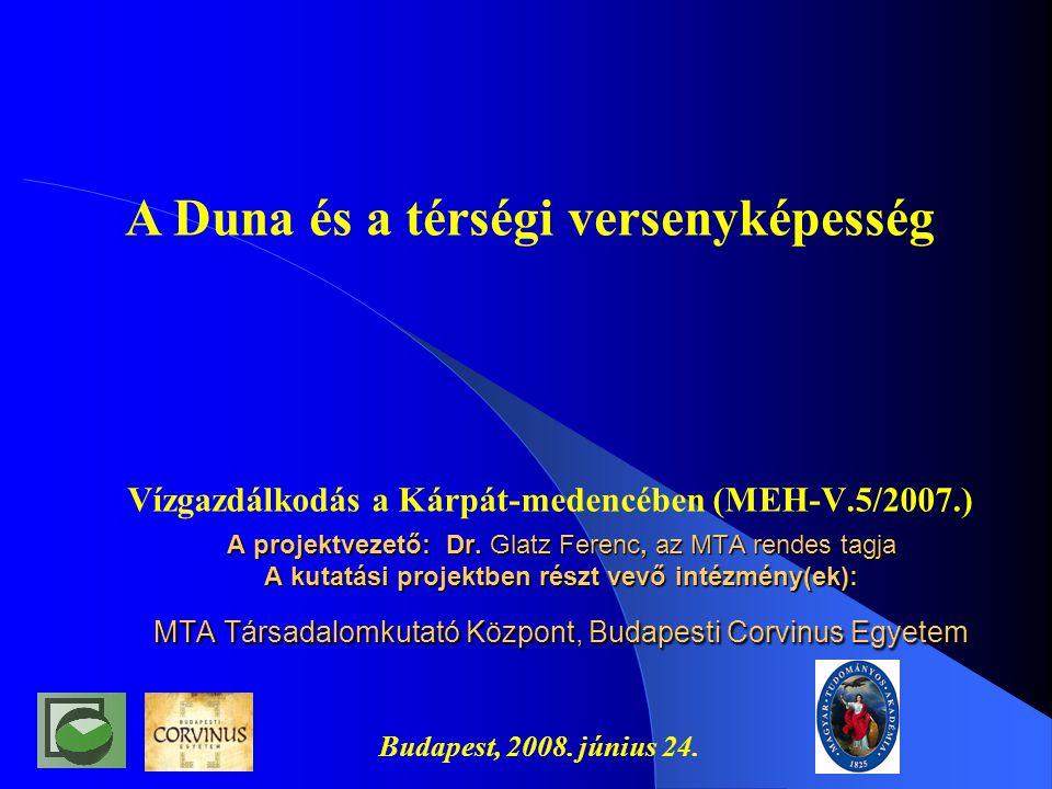 A Duna és a regionális versenyképesség Vízgazdálkodás a Kárpát-medencében (MEH-V.5/2007.) Budapest, 2008.