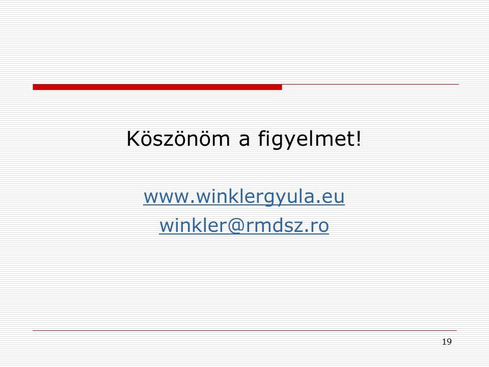 19 Köszönöm a figyelmet! www.winklergyula.eu winkler@rmdsz.ro