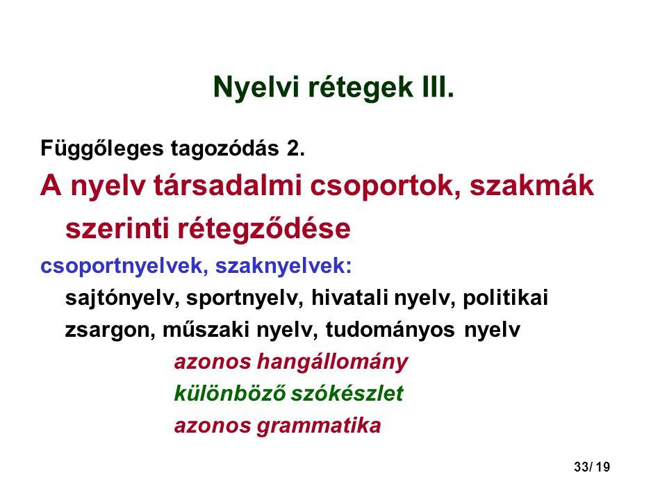 33/ 19 Nyelvi rétegek III.Függőleges tagozódás 2.