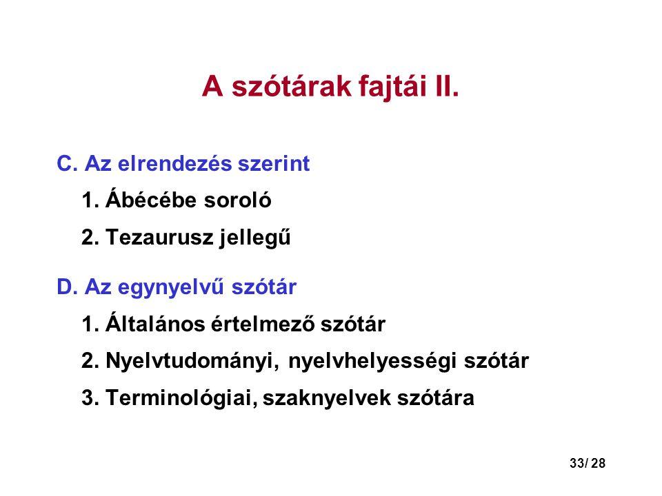 33/ 28 A szótárak fajtái II.C. Az elrendezés szerint 1.