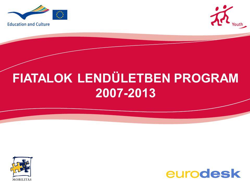 2 Fiatalok Lendületben Program számokban •Előzmény: Ifjúság 2000-2006 Program •Időtartam: 2007-2013 •Költségvetés: 885.000.000 € •Célcsoport: 13-30 éves fiatalok