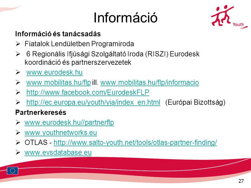 27 Információ Információ és tanácsadás  Fiatalok Lendületben Programiroda  6 Regionális Ifjúsági Szolgáltató Iroda (RISZI) Eurodesk koordináció és p