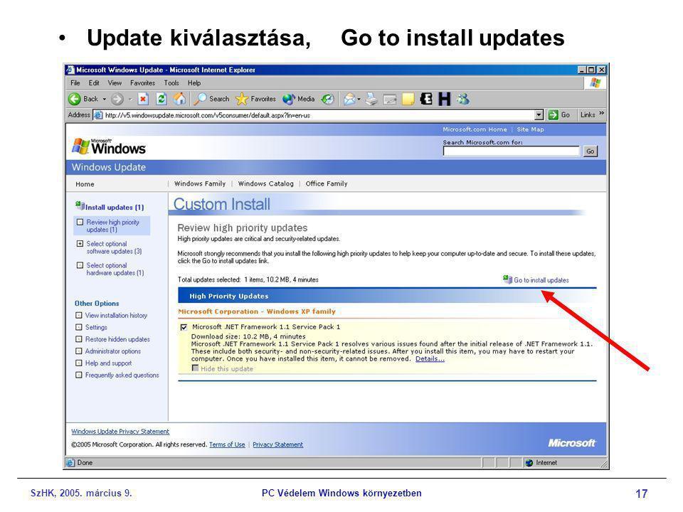 SzHK, 2005. március 9.PC Védelem Windows környezetben 17 •Update kiválasztása, Go to install updates