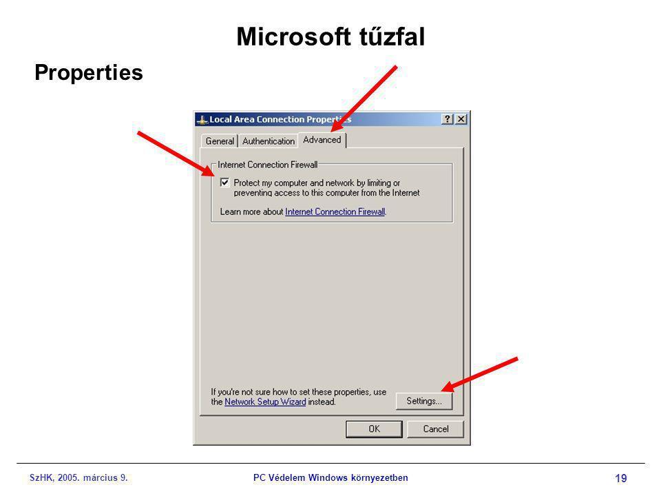SzHK, 2005. március 9.PC Védelem Windows környezetben 19 Microsoft tűzfal Properties