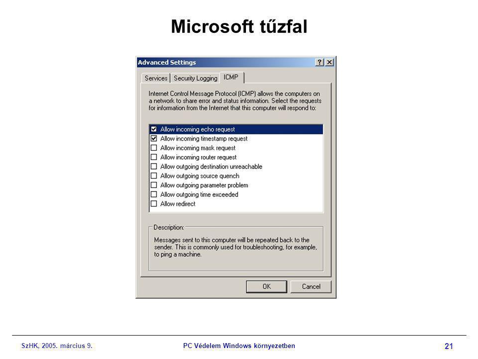 SzHK, 2005. március 9.PC Védelem Windows környezetben 21 Microsoft tűzfal