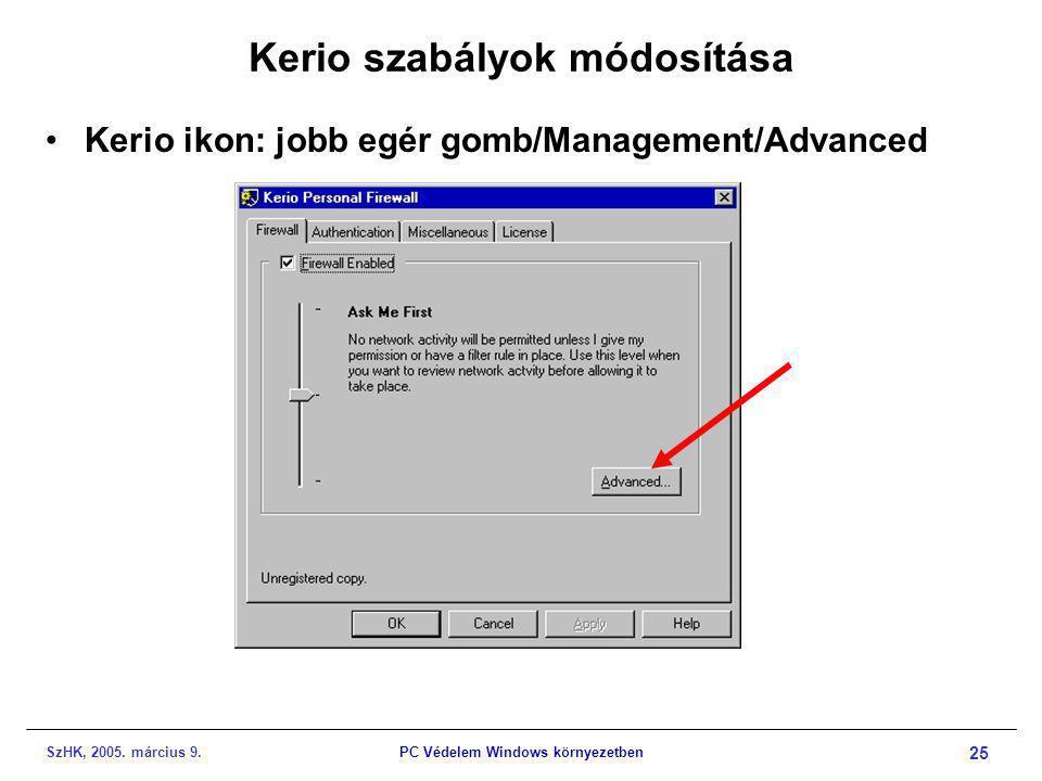SzHK, 2005. március 9.PC Védelem Windows környezetben 25 Kerio szabályok módosítása •Kerio ikon: jobb egér gomb/Management/Advanced