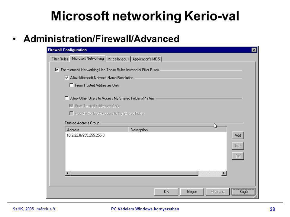 SzHK, 2005. március 9.PC Védelem Windows környezetben 28 Microsoft networking Kerio-val •Administration/Firewall/Advanced