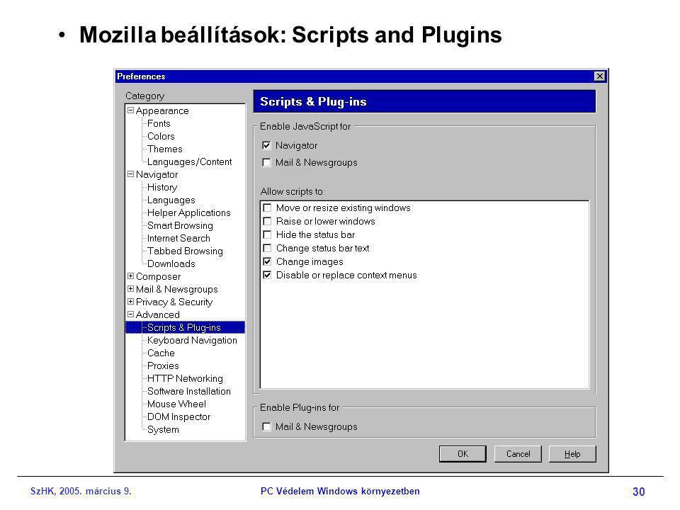 SzHK, 2005. március 9.PC Védelem Windows környezetben 30 •Mozilla beállítások: Scripts and Plugins