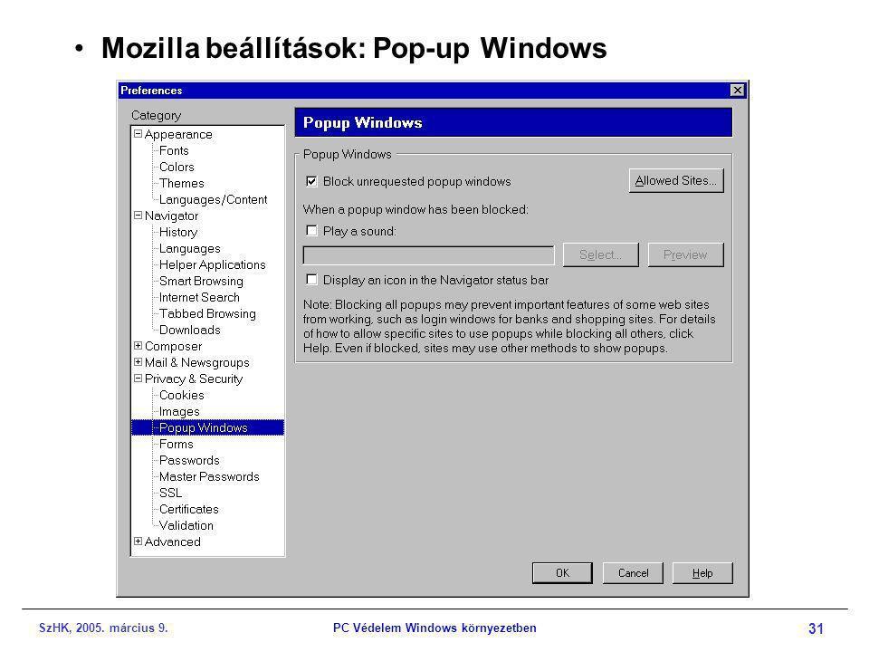 SzHK, 2005. március 9.PC Védelem Windows környezetben 31 •Mozilla beállítások: Pop-up Windows
