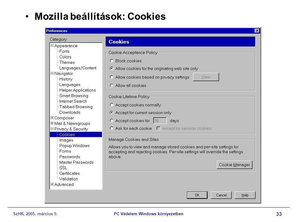 SzHK, 2005. március 9.PC Védelem Windows környezetben 33 •Mozilla beállítások: Cookies