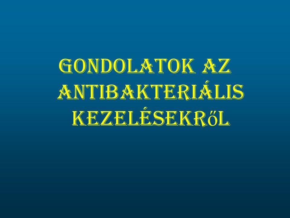 Gondolatok Az Antibakteriális kezelésekr ő l