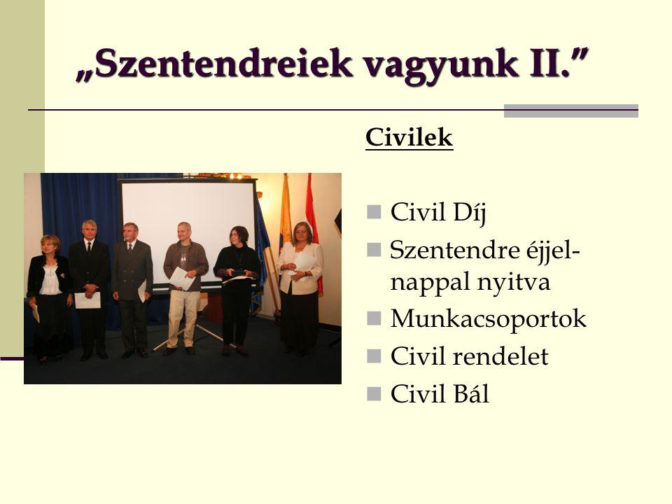 """""""Szentendreiek vagyunk II. Civilek  Civil Díj  Szentendre éjjel- nappal nyitva  Munkacsoportok  Civil rendelet  Civil Bál"""