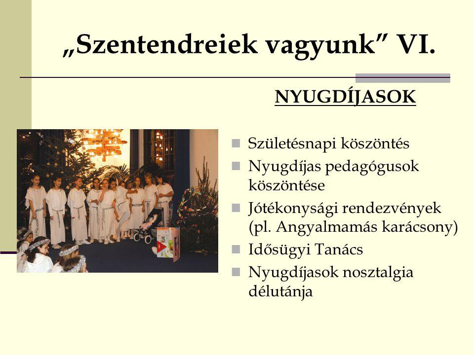 """""""Szentendreiek vagyunk VI."""