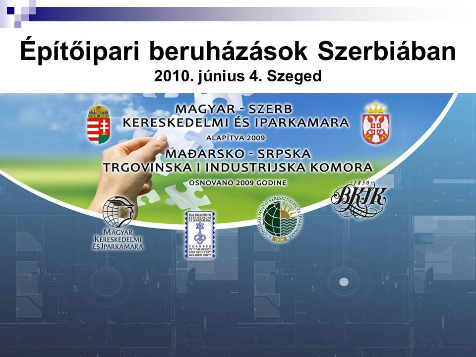 1 Építőipari beruházások Szerbiában 2010. június 4. Szeged