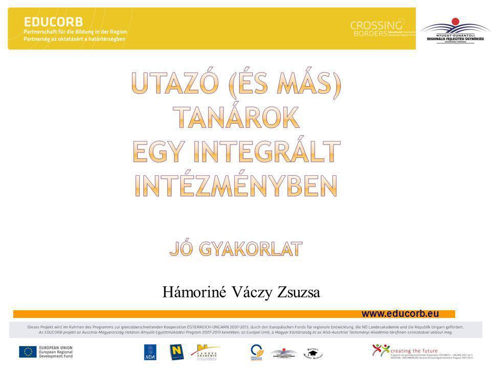"""www.educorb.eu """"…Az intézmény működésének és fejlődésének stabilitását a folyamatos változás, az új igényekhez, feltételekhez való alkalmazkodás, új tanulási formák, oktatástervezés, az egyéni tanulási utak és életpálya- tervekhez való alkalmazkodás, az egyéni fejlesztés, az oktatáshoz való egyenlő hozzáférés biztosítja. (T."""