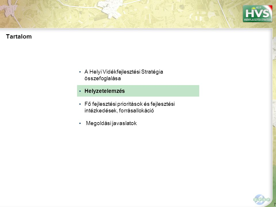 98 Tartalom ▪A Helyi Vidékfejlesztési Stratégia összefoglalása ▪Helyzetelemzés ▪Fő fejlesztési prioritások és fejlesztési intézkedések, forrásallokáció ▪ Megoldási javaslatok –10 legfontosabb gazdaságfejlesztési javaslat –10 legfontosabb szolgáltatás-, falu- és településfejlesztési javaslat –Komplex stratégia megoldási javaslatai