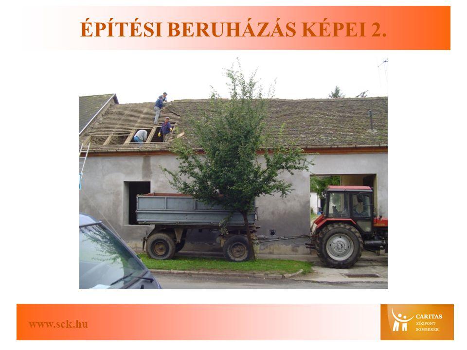 www.sck.hu ÉPÍTÉSI BERUHÁZÁS KÉPEI 2.
