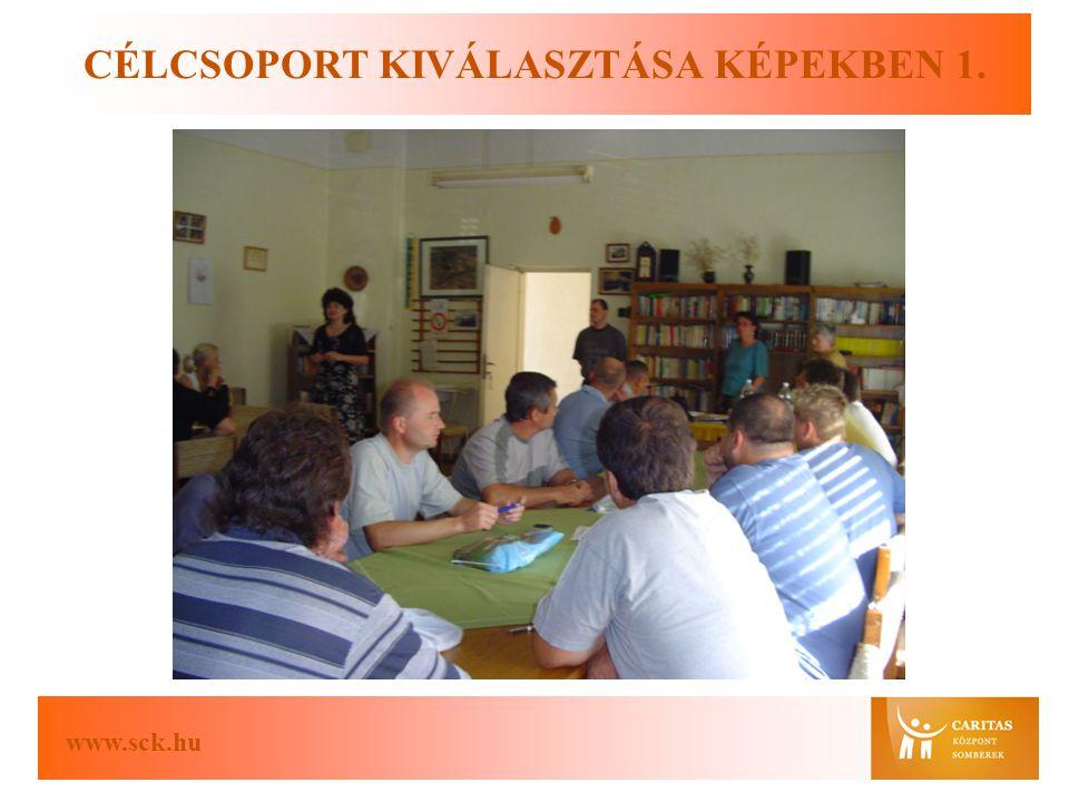 www.sck.hu CÉLCSOPORT KIVÁLASZTÁSA KÉPEKBEN 1.