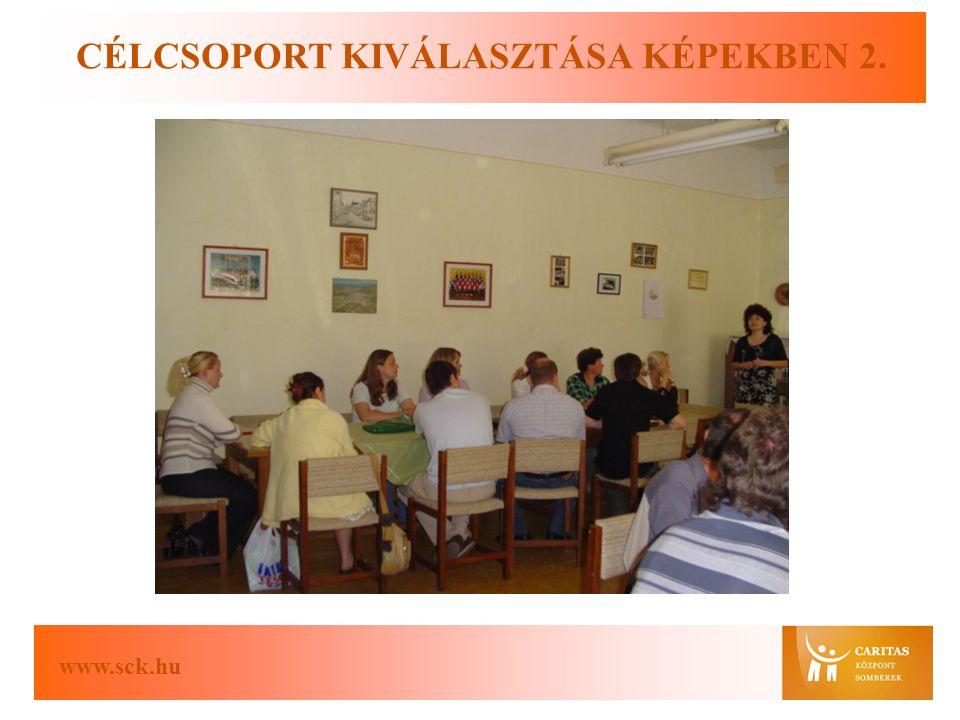 www.sck.hu CÉLCSOPORT KIVÁLASZTÁSA KÉPEKBEN 2.