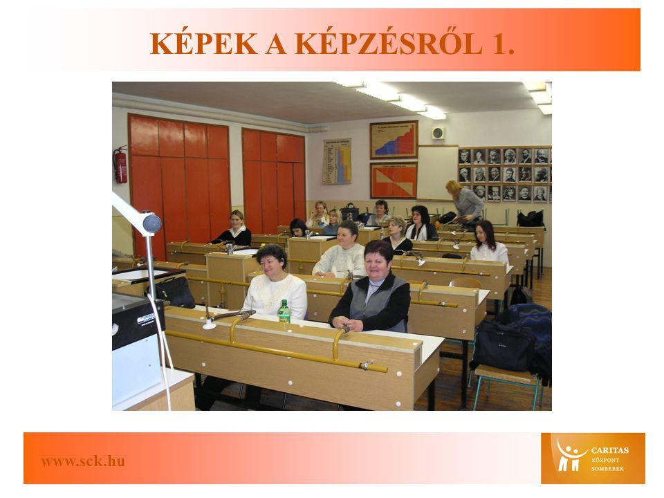 www.sck.hu KÉPEK A KÉPZÉSRŐL 1.