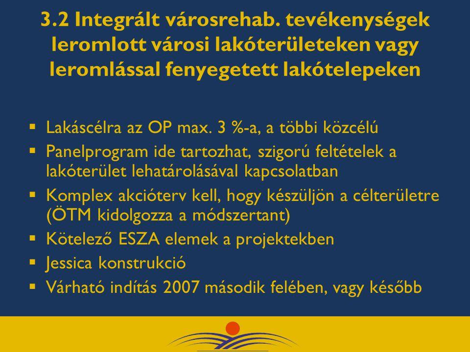 3.3 Helyi és helyközi közösségi közlekedés infrastrukturális feltételeinek javítása  Elsősorban nagy és kisebb infrastrukturális fejlesztések, de közlekedési szövetségek is  Autóbusz-pályaudvarokkal kapcsolatos fejlesztések, intermodális közlekedés, vasúti pályaudvarok, intelligens rendszerek, stb.