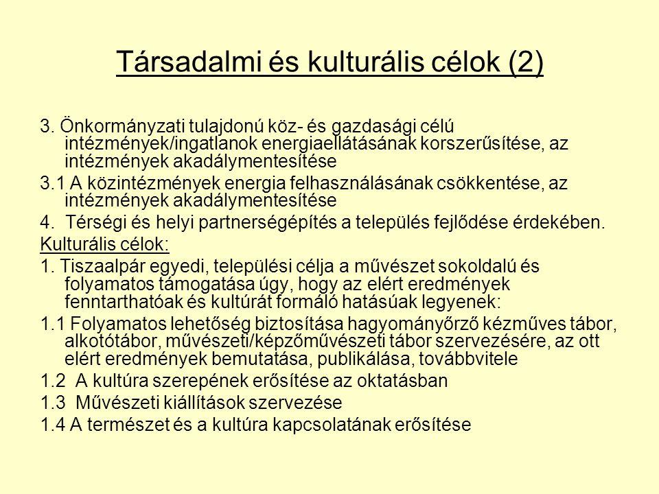 Társadalmi és kulturális célok (2) 3.