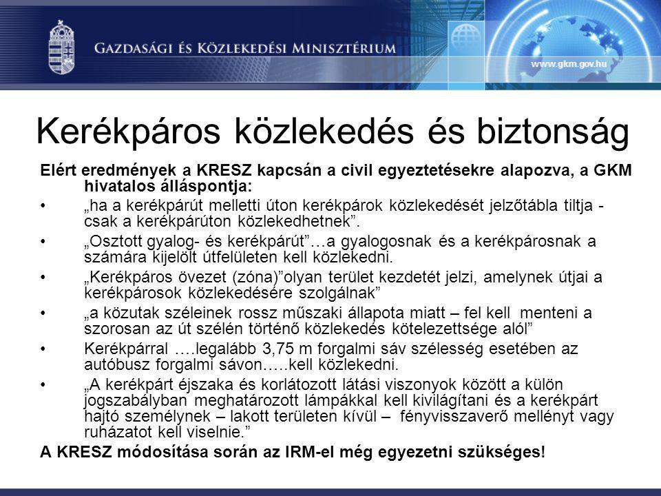 """Kerékpáros közlekedés és biztonság Elért eredmények a KRESZ kapcsán a civil egyeztetésekre alapozva, a GKM hivatalos álláspontja: •""""ha a kerékpárút me"""