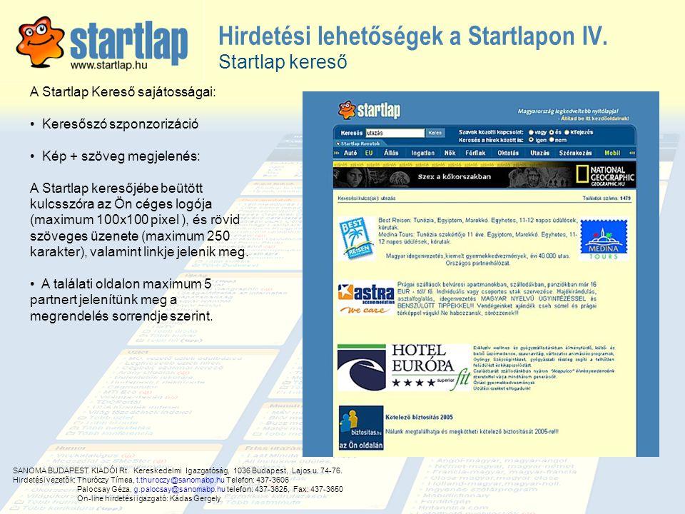 Hirdetési lehetőségek a Startlapon IV. Startlap kereső A Startlap Kereső sajátosságai: • Keresőszó szponzorizáció • Kép + szöveg megjelenés: A Startla