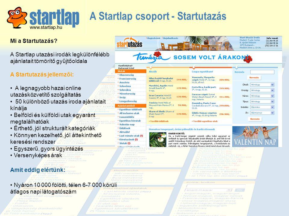 A Startlap csoport - Startutazás Mi a Startutazás? A Startlap utazási irodák legkülönfélébb ajánlatait tömörítő gyűjtőoldala A Startutazás jellemzői: